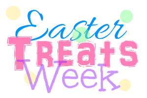 Easter Treats Week
