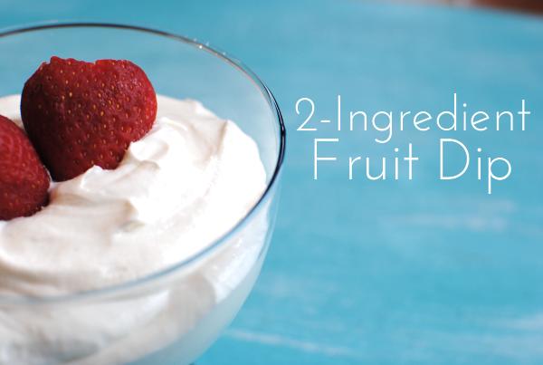 2 Ingredient Fruit Dip 21 The Simplest Fruit Dip Ever