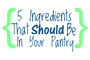 Pantry 5 Ingredients That Should Be In Your Pantry