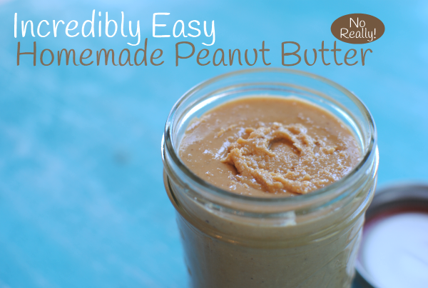 Homemade Peanut Butter 2 Incredibly Easy Homemade Peanut Butter